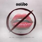 No Me Vuelvas A Besar Así by Solido