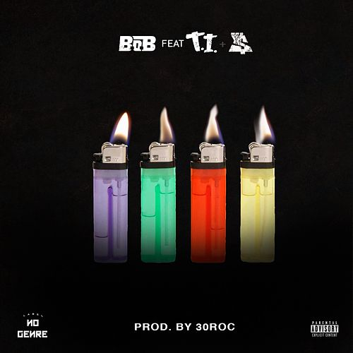 4 Lit (feat. T.I. & Ty Dolla $ign) by B.o.B