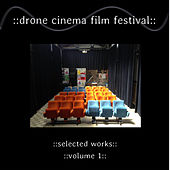 Drone Cinema Film Festival: Selected Works, Vol. 1 by Various Artists