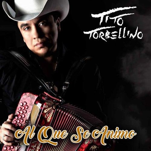 Al Que Se Animo by Tito Y Su Torbellino