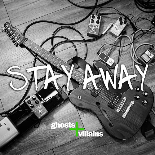 Stay Away by Ghosts