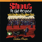 Shout in the House by Motor City Mass Choir