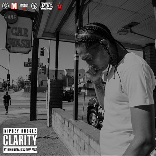 Clarity (feat. Dave East & Bino Rideaux) by Nipsey Hussle