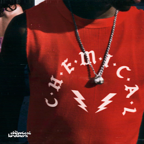 C-h-e-m-i-c-a-l by The Chemical Brothers