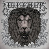 All Our Kings Are Dead by Young Guns