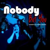 Nobody But You by Gunnertoft Gospel Singers