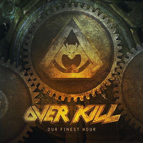 Our Finest Hour by Overkill