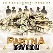 Partna Draw Riddim by Various Artists