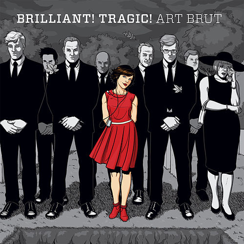 Brilliant! Tragic! by Art Brut