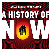A History of Now by Asian Dub Foundation
