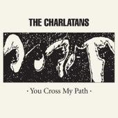 You Cross My Path by Charlatans U.K.