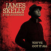 You've Got It All by James Skelly