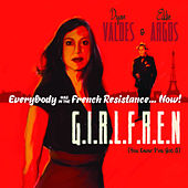 G.I.R.L.F.R.E.N (You Know I've Got A) by Everybody Was in the French Resistance...Now!