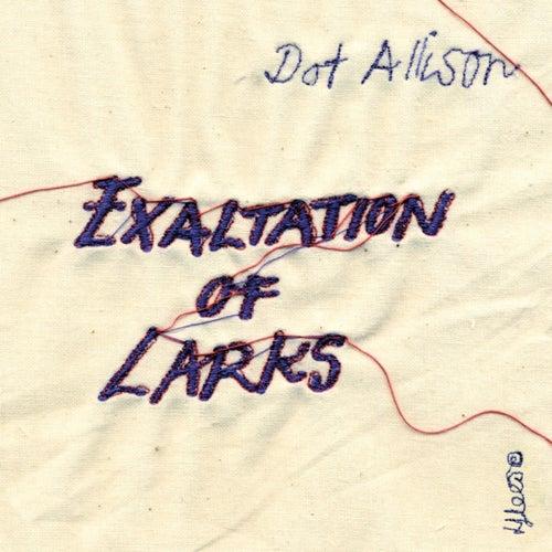 Exaltation of Larks by Dot Allison