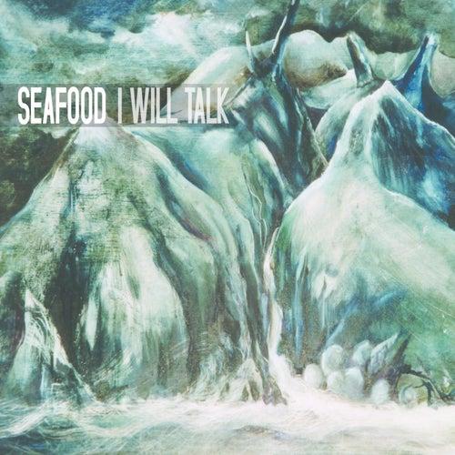 I Will Talk by Seafood