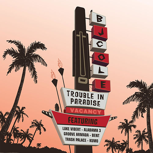 Trouble in Paradise by B.J. Cole