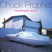 Homemade Blood by Chuck Prophet