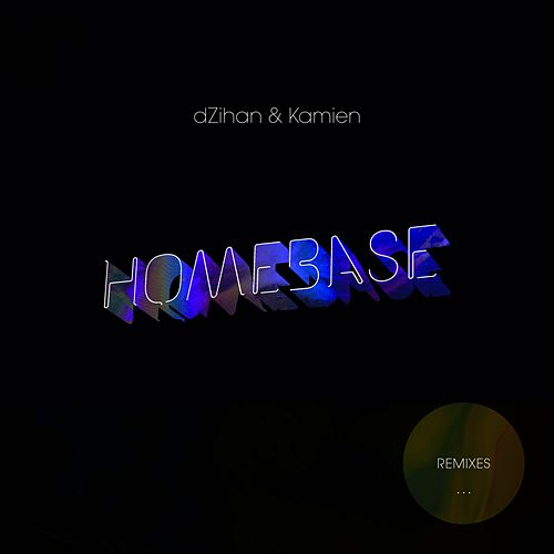 Homebase Remixes by Dzihan & Kamien