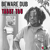 Beware Dub (An Expanded Version Of The Classic Album) by Various Artists