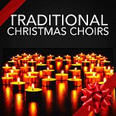 Traditional Christmas Choirs by Various Artists