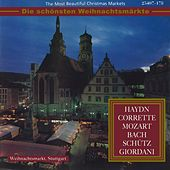 The Most Beautiful Christmas Markets - Haydn, Corrette, Mozart, Bach, Schütz & Giodani (Classical Music for Christmas Time) by Various Artists