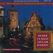 The Most Beautiful Christmas Markets - Sicher, Bach, Leclair & Scheidt (Classical Music for Christmas Time) by Various Artists