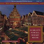 The Most Beautiful Christmas Markets - Scarlatti, Purcell, Mozart & Reger (Classical Music for Christmas Time) by Various Artists
