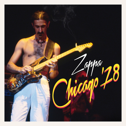 Chicago '78 by Frank Zappa