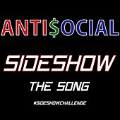The Sideshow (Fast Real Fast) by AntiSocial