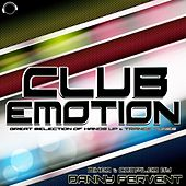 Club Emotion - Great Selection of Hands up & Trance Tunes by Various Artists