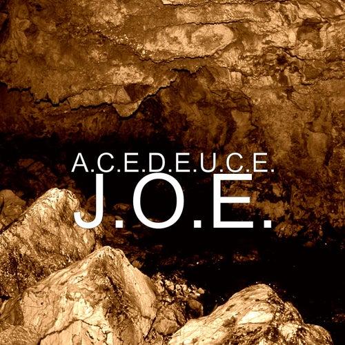 J.O.E. by Ace Deuce