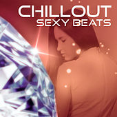 Chillout Sexy Beats – Sexy Chill Out Music, Deep Lounge, Electronic Music, Ambient, Chillout Dance Party by Chill Out
