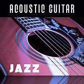 Acoustic Guitar Jazz – Instrumental Jazz, Relaxing Guitar & Piano, Smooth Jazz Music, Best Background for Café, Restaurant by Acoustic Hits