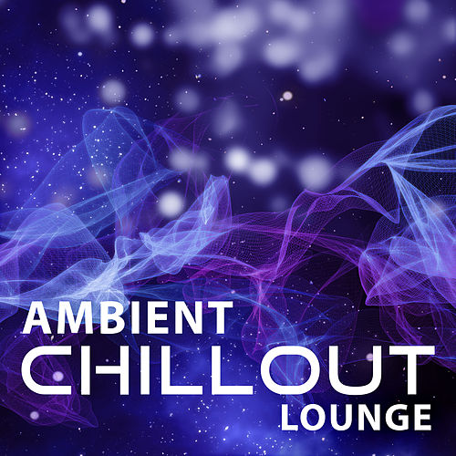 Ambient Chillout Lounge – Ambient Electronic Chillout, Deep Vibes, Ibiza Lounge, Del Mar, Beach Music, Chill Out 2016, Deep Chill Out, Ibiza Dance Party, Sexy Chill Out by Ibiza Chill Out