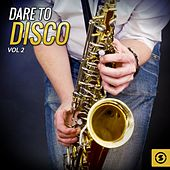 Dare To Disco, Vol. 2 by Various Artists