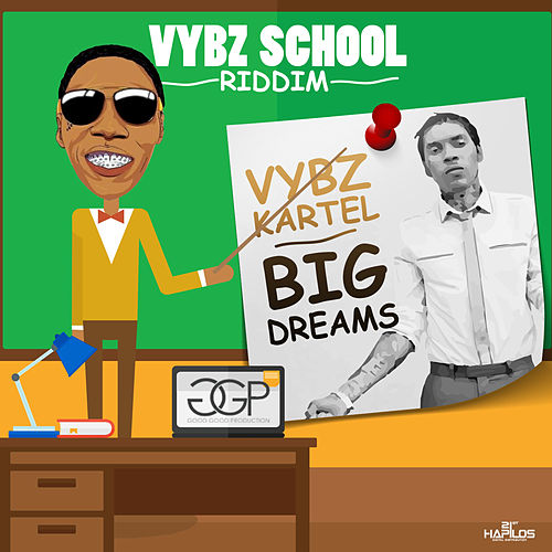 Big Dreams - Single by VYBZ Kartel