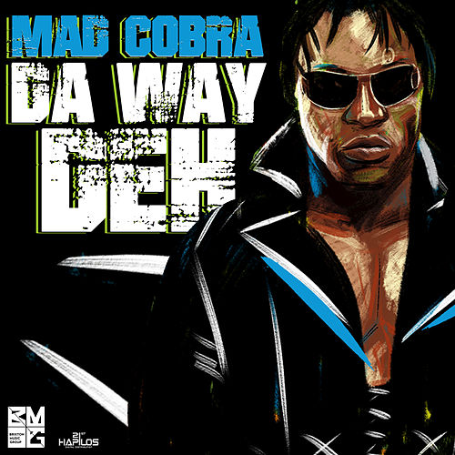 Da Way Deh - Single by Mad Cobra