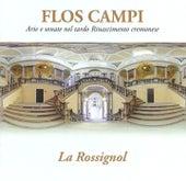 Flos campi: Arie e sonate nel tardo Rinascimento cremonese von Various Artists