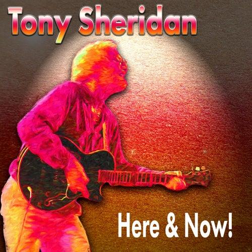 Here & Now! by Tony Sheridan
