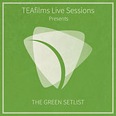 TEAfilms Live Sessions Presents: The Green Setlist by Various Artists