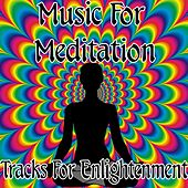 Music For Meditation: Tracks For Enlightenment by Various Artists