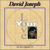 Your Love by David Joseph