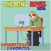 Children's Movies 2016: Soundtrack Favorites by Various Artists