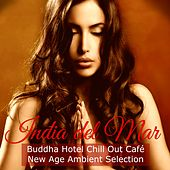 India del Mar Buddha Hotel Chill Out Café New Age Ambient Selection by Various Artists