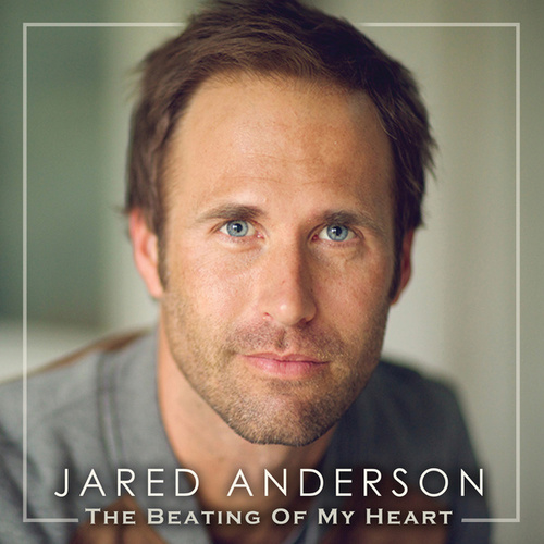 The Beating Of My Heart by Jared Anderson