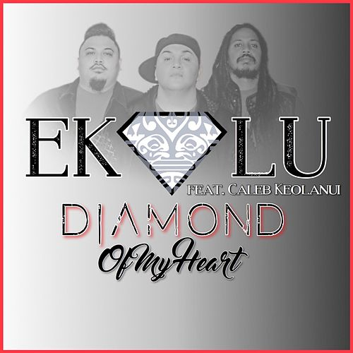 Diamond of My Heart (feat. Caleb Keolanui) by Ekolu