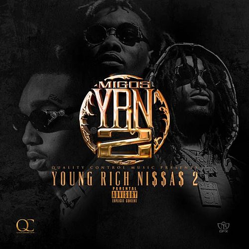 YRN 2 (Young Rich Niggas 2) by Migos