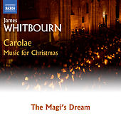 Whitbourn: The Magi's Dream by Westminster Williamson Voices