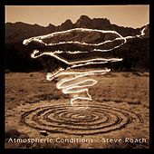 Atmospheric Conditions by Steve Roach