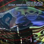 Ultra Immersion Concert by Steve Roach
